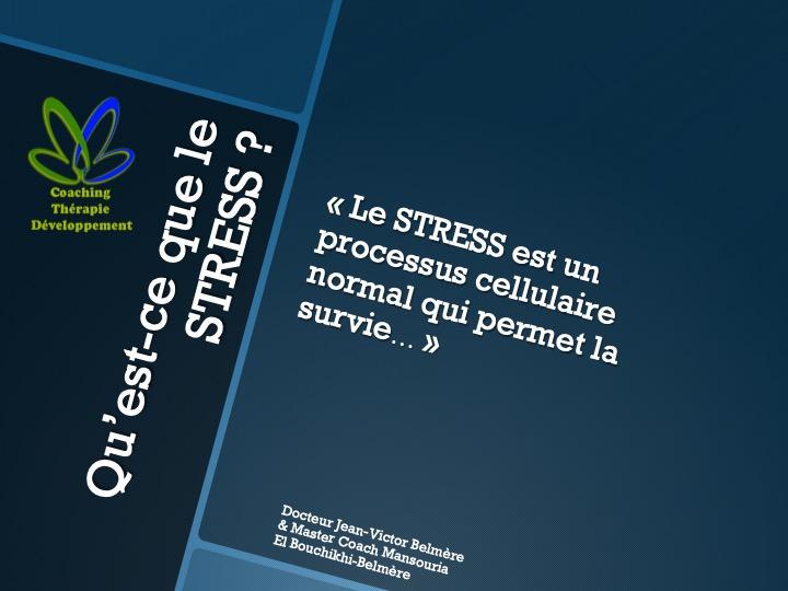 Le stress ? un processus cellulaire, un processus physiologique qui permet la survie